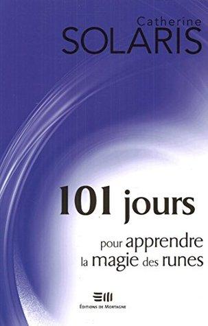 101 jours pour apprendre la magie des runes (101 jours pour...)