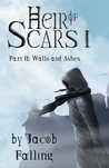 Walls and Ashes (Heir of Scars I, Part Two)