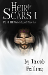 Mobility of Pawns (Heir of Scars I, Part Three)