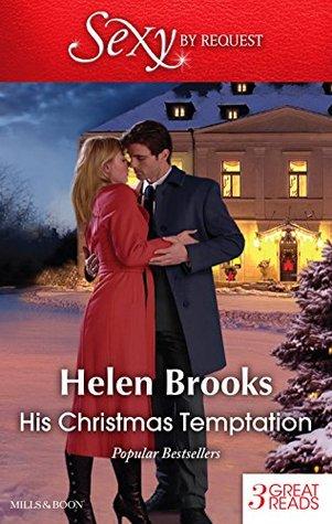 His Christmas Temptation / Mistletoe Mistress / Christmas at His Command / Just One Last Night