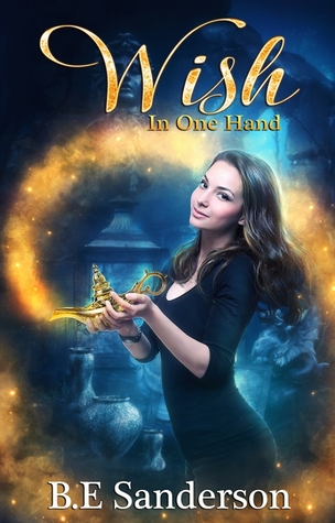 Wish in One Hand(Once Upon a Djinn 1)