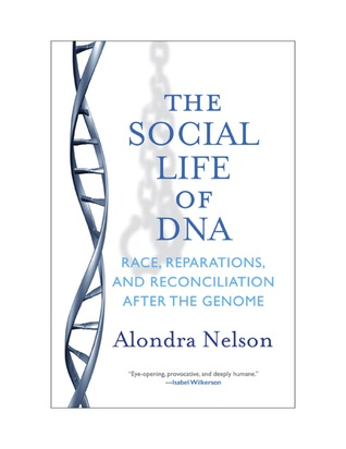 the-social-life-of-dna-race-reparations-and-reconciliation-after-the-genome