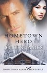 Hometown Hero (Hometown Alaska Men, #2)