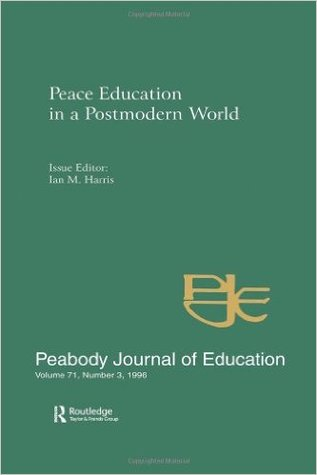 Peace Education in a Postmodern World: A Special Issue of the Peabody Journal of Education
