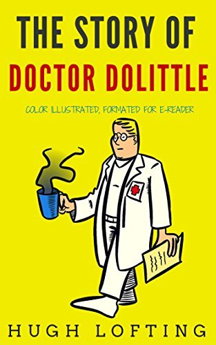 The Story Of Doctor Dolittle: Color Illustrated, Formatted for E-Readers