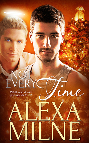 Not Every Time by Alexa Milne