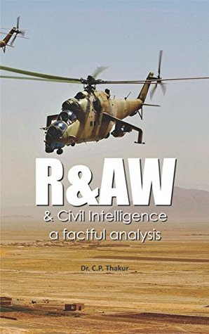R&AW And Civil Intelligence A Factful Analysis