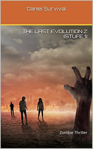 The last evolution Z (Stufe 1): Zombie Thriller