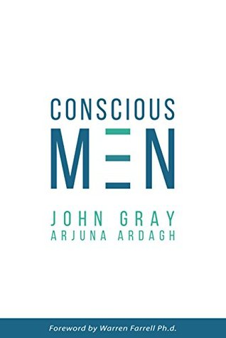 Conscious Men: A Practical Guide to Develop 12 Qualities of the New Masculinity