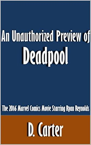 An Unauthorized Preview of Deadpool: The 2016 Marvel Comics Movie Starring Ryan Reynolds [Article]