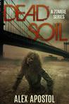 Dead Soil (Dead Soil, #1)