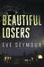 Beautiful Losers (Kim Slade...