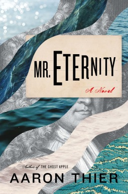 Mr. Eternity by Aaron Thier