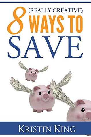 8 (Really Creative) Ways to Save
