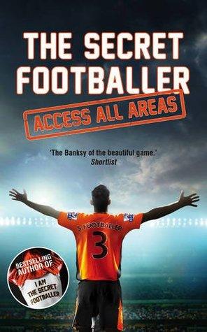 The Secret Footballer by The Secret Footballer