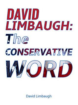 David Limbaugh: The Conservative Word
