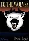 To the Wolves (Ethan McCormick #1)