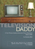 Television Daddy: Poems