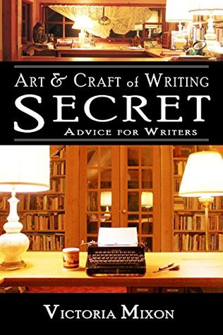 Art & Craft of Writing Fiction: Secret Advice for Writers