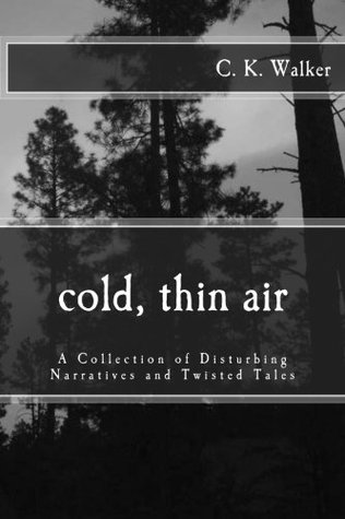 Cold, Thin Air by C.K. Walker