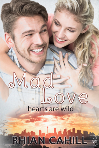 Mad Love (Hearts Are Wild, #3)