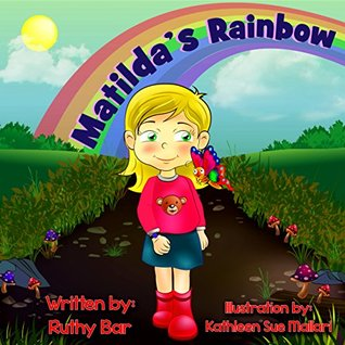 Children's Book: Matilda's Rainbow: An Adventure Bedtime Story, [children's books about Rainbow & illustrated picture book for kids] (Natural phenomena 2)