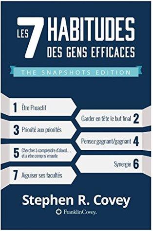 Les 7 Habitudes Des Gens Très Efficaces: Snapshots Edition