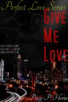 Give Me Love (Perfect Love, #1)