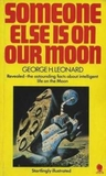Someone Else Is On Our Moon by George H. Leonard