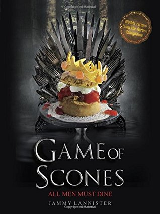 Game of Scones: All Men Must Dine