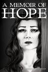 A Memoir of Hope (Memoirs of Life, #3)