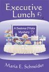 Executive Lunch (A Sedona O'Hala Mystery #1)