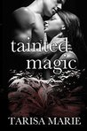 Tainted Magic (Tainted, #3)