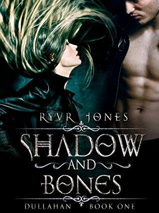 Shadow and Bones by Ryvr Jones