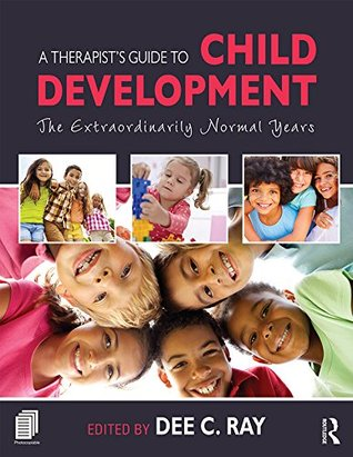 A Therapist's Guide to Child Development: The Extraordinarily Normal Years
