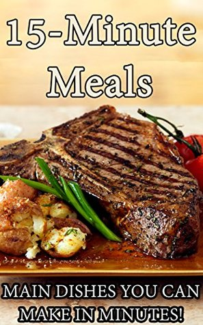 15-Minute Meals: Main Dishes You Can Make In Minut...