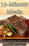 15-Minute Meals: Main Dishes You Can Make In Minutes