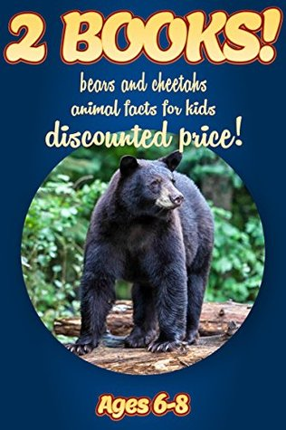 2 Bundled Books: Facts About Bears & Cheetahs For Kids Ages 6-8: Amazing Animal Facts And Pictures: Clouducated Blue Series Nonfiction For Kids