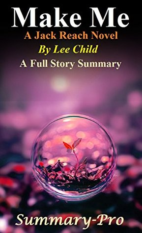 Make Me: A Jack Reacher Novel--By Lee Child -- A Full Novel Summary! (Make Me: A Full Novel Summary-- Novel, Book, Paperback, Child, Audiobook, Audible)