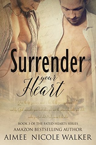 Surrender Your Heart (Fated Hearts, #3)