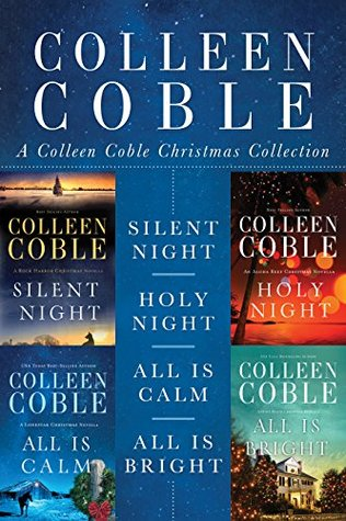 A Colleen Coble Christmas Collection: Silent Night, Holy Night, All Is Calm, All Is Bright