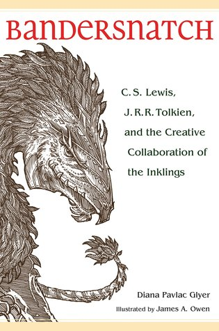 Diana Pavlac Glyer: Bandersnatch: C.S. Lewis, J.R.R. Tolkien and the Creative Collaboration of the Inklings