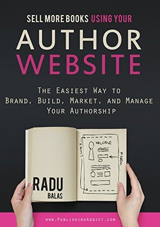 sell-more-books-using-your-author-website-the-easiest-way-to-brand-build-market-and-manage-your-authorship