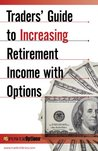 Traders' Guide to Increasing Retirement Income with Options