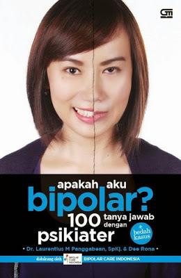 Apakah Aku Bipolar? 100 Tanya Jawab dengan Psikiater + Bedah Kasus