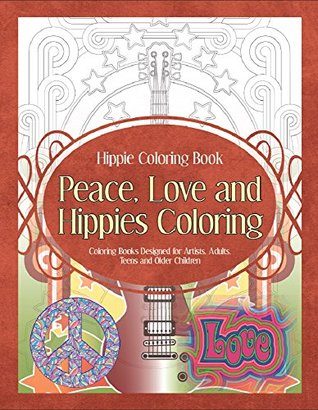 Peace Love And Hippies Coloring By Grace Sure
