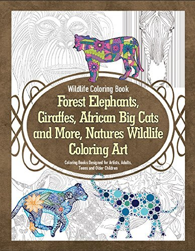 Forest Elephants, Giraffes, African Big Cats and More, Natures Wildlife Coloring Art