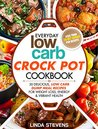Low Carb Dump Meals: 30 Delicious Low Carb Dumb Meal Recipes For Weight Loss, Energy and Vibrant Health