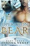 Operation Bear: Part Three (Bear Elite, #3)