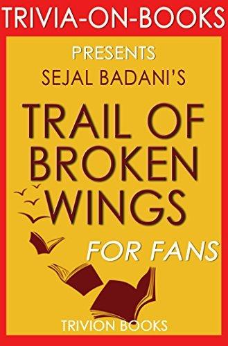 Trivia: Trail of Broken Wings by Sejal Badani (Trivia-On-Books)